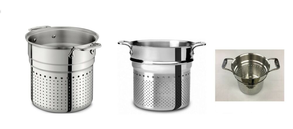 All Clad Stainless Steel 7 Qt Pasta Insert Your Choice