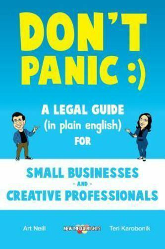 Don't Panic: A Legal Guide (in plain english) for Small Businesses & Creative P