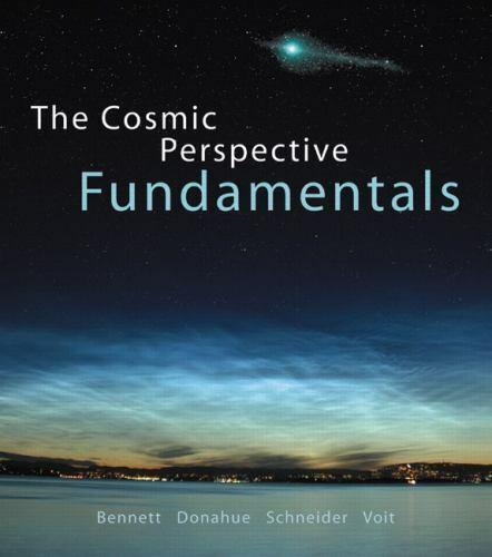 The Cosmic Perspective Fundamentals by Bennett, Jeffrey O, Donahue, Megan O., S