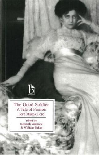 The Good Soldier: A Tale of Passion by Ford Madox Ford
