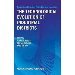The Technological Evolution Of Industrial Districts (economics Of Science, Te...