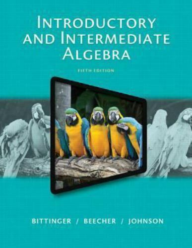 Introductory And Intermediate Algebra By Marvin L Bittinger 5th Edition 9780321917898 EBay