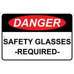 Danger: Safety Glasses Required Warning 8''x12'' Aluminum Sign