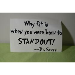 Dr. Seuss Vinyl Sticker ''Why Fit in when you were born to stand out!''