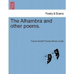 The Alhambra And Other Poems.: By Francis Burdett Thomas Money Coutts