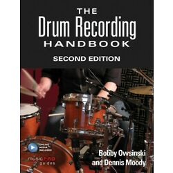 The Drum Recording Handbook Second Edition Technical Reference Book 000151141