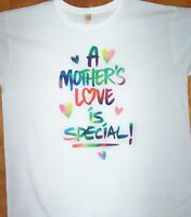 A MOTHER'S LOVE IS SPECIAL White T Shirt  Sz Sm - 2XL