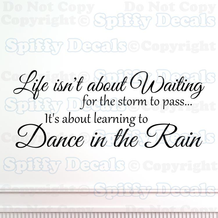 Life Isnt About Waiting For The Storm Wall Art