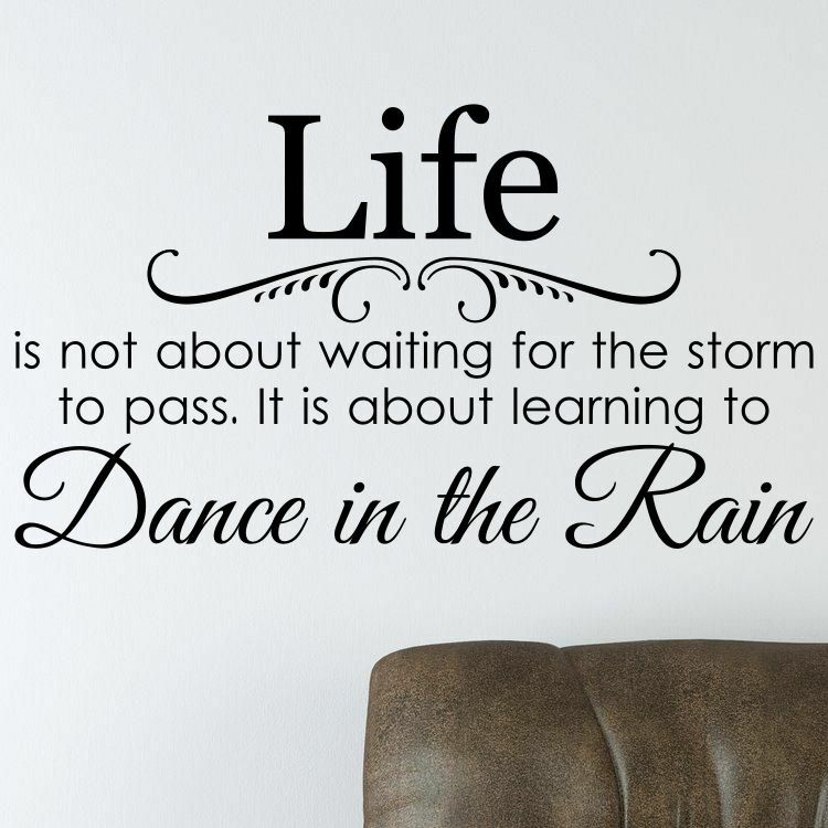 DANCE IN THE RAIN LIFE STORM TO PASS Quote Vinyl Wall