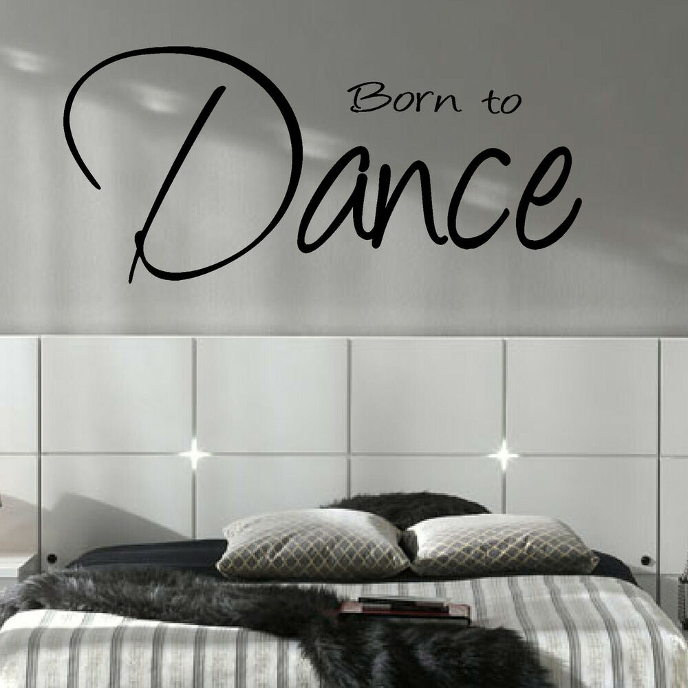 LARGE BEDROOM QUOTE BORN TO DANCE WALL ART STICKER