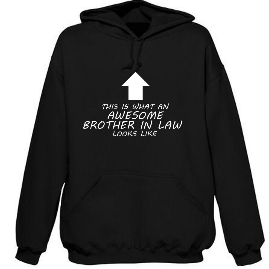 35cf8ee1d5c Details about BROTHER IN LAW HOODIE AWESOME BIRTHDAY CARD PRESENT GIFT  PHOTO UNUSUAL WEIRD ODD