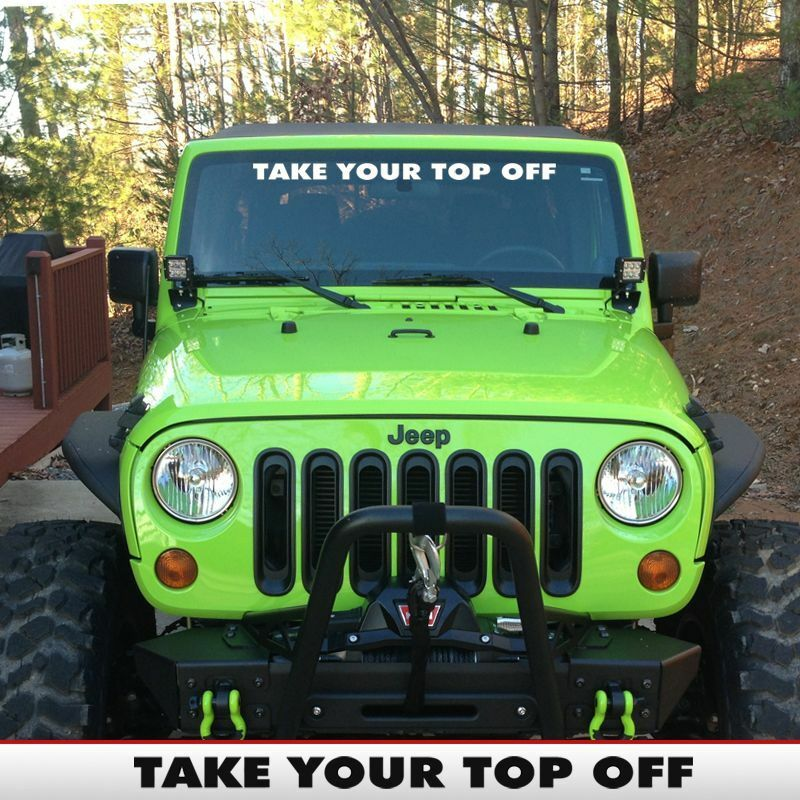 Jeep Windshield Banner Take Your Top Off Decal Fits ...