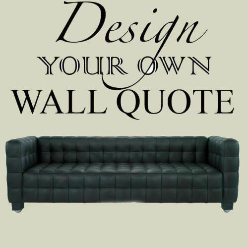 Create Your Own Quotes On Pictures: DESIGN YOUR OWN VINYL WALL ART..... MAKE YOUR OWN QUOTE