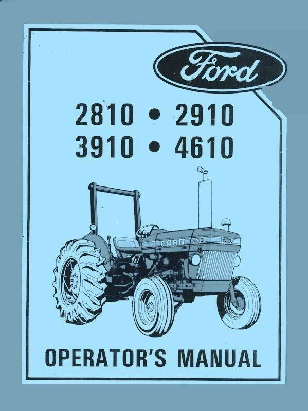 Ford 2810  2910  3910 And 4610 Tractor Operators Manual