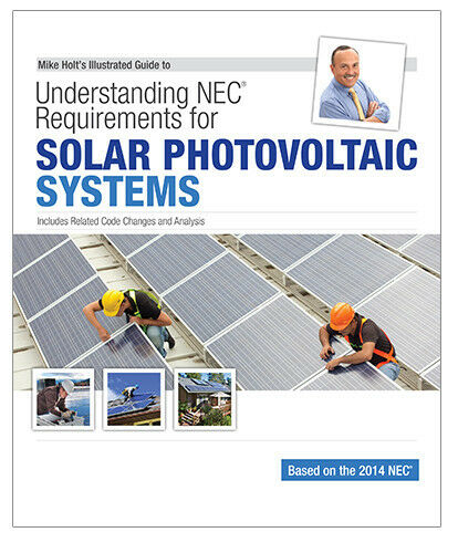 Mike Holt's 2014 Understanding NEC Requirements for Solar ...
