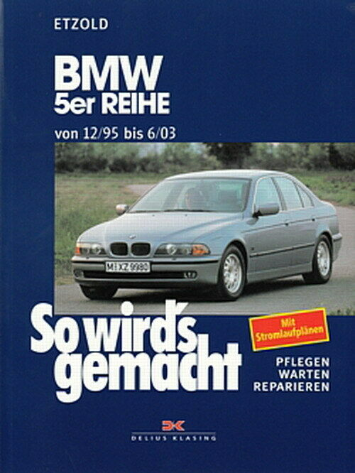 bmw 5er e39 reparaturanleitung so wirds gemacht etzold. Black Bedroom Furniture Sets. Home Design Ideas