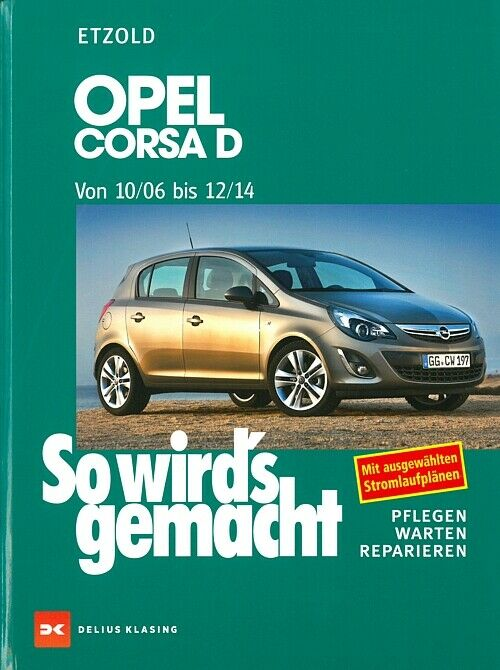 opel corsa d reparaturanleitung so wirds gemacht etzold reparaturbuch handbuch 9783768825184 ebay. Black Bedroom Furniture Sets. Home Design Ideas