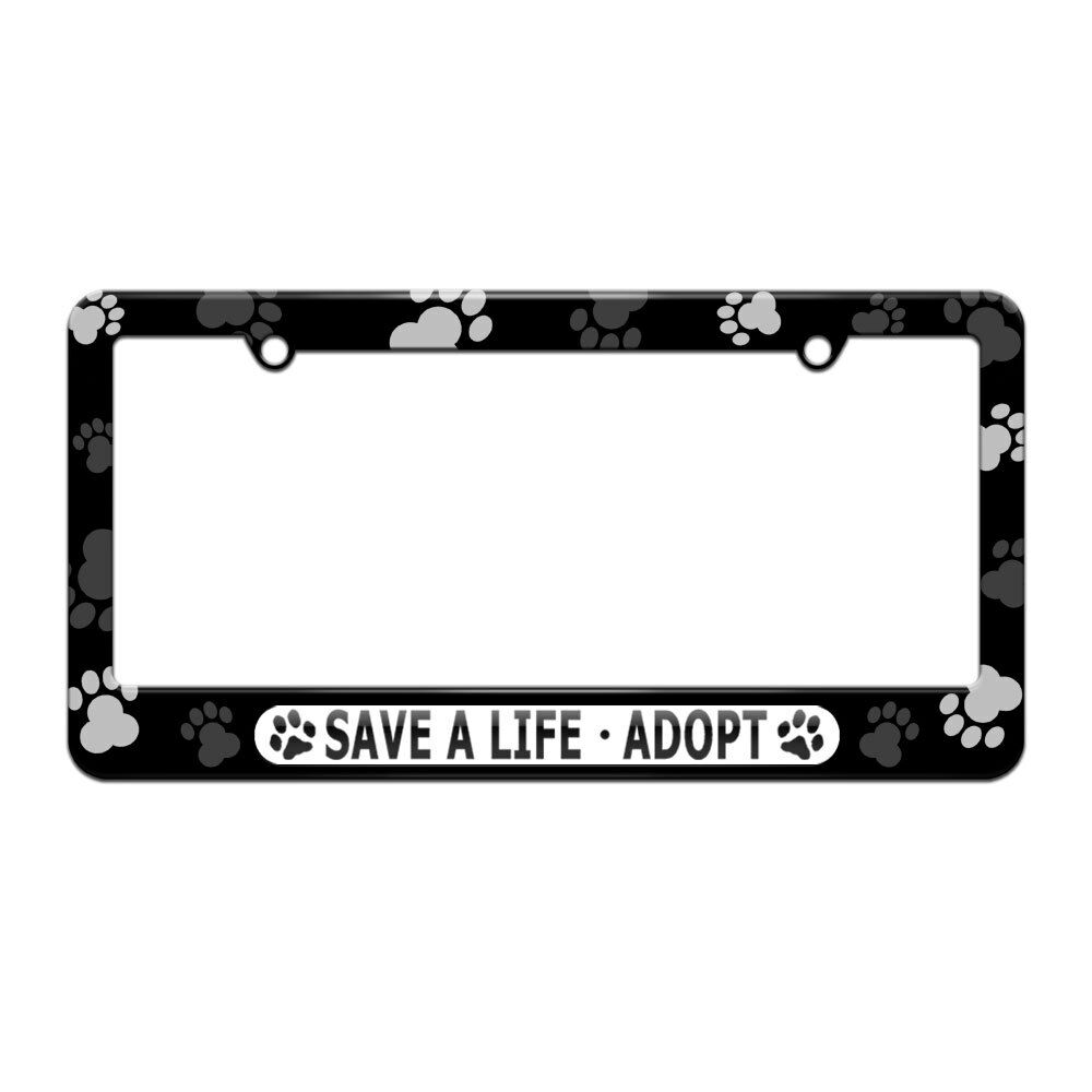 Save A Life Adopt Pet Cat Dog License Plate Tag Frame