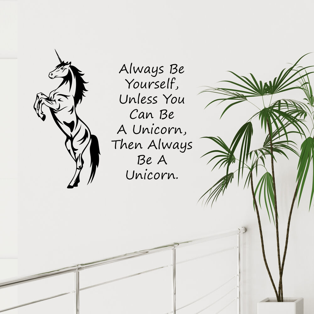 unicorn wall art sticker always be yourself unless you can be a unicorn decal ebay. Black Bedroom Furniture Sets. Home Design Ideas