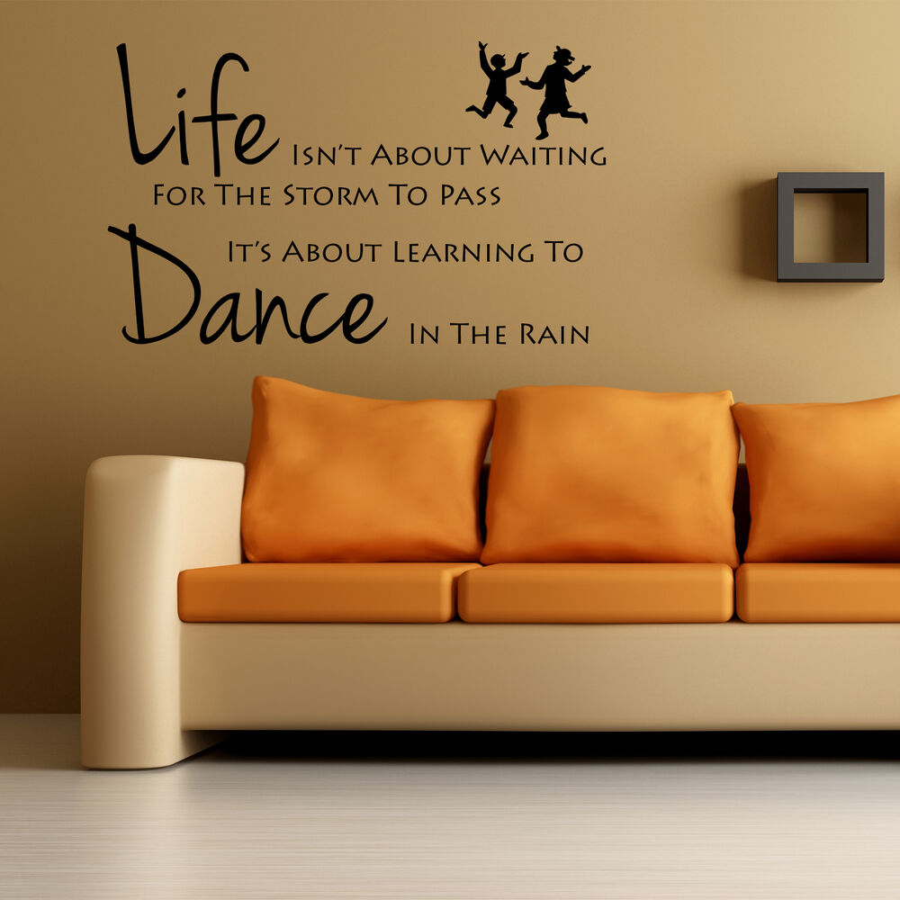 Wall Art Quotes Dance In The Rain : Life is about learning to dance in the rain wall art