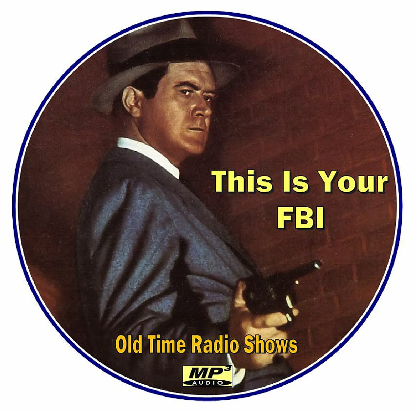 This Is Your FBI - 357 Episodes Old Time Radio Shows - Mp3 ...