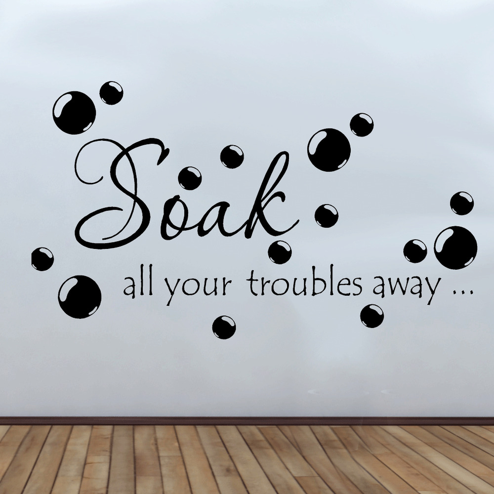 Bathroom Wall Decor Stickers : Soak your troubles away bathroom wall quote sticker decal