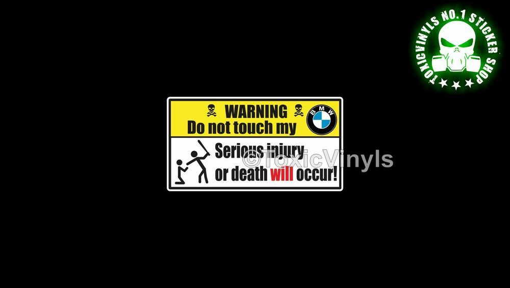 Warning Do Not Touch My Bmw Car Sticker Funny Warning Car