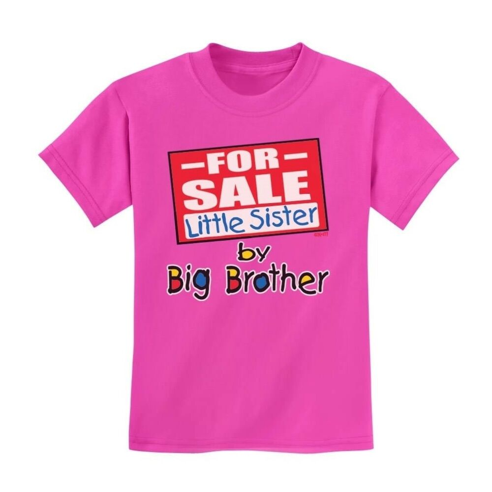 Details About For Sale Little Sister By Big Brother Toddler T Shirt Birthday Gift Idea Cute