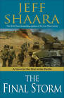 The Final Storm: A Novel of the War in the Pacific (World War II) by Jeff Shaara