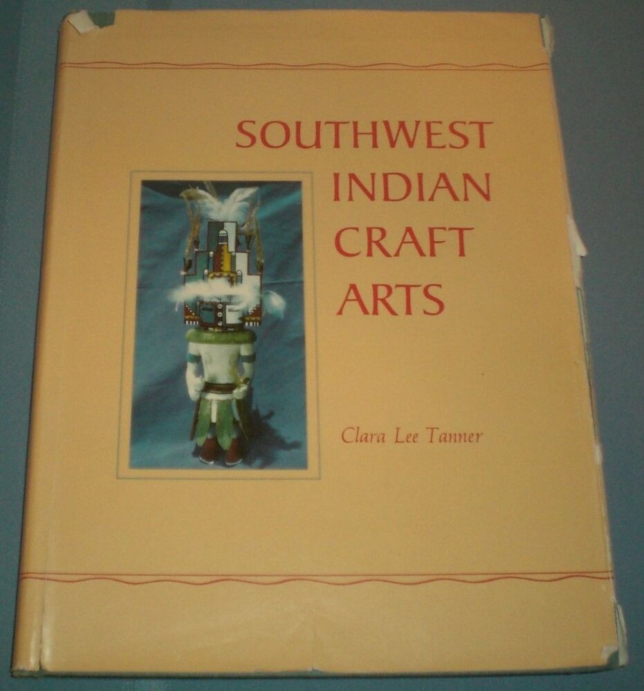 Southwest indian craft arts by clara lee tanner 1968 for Southwest arts and crafts