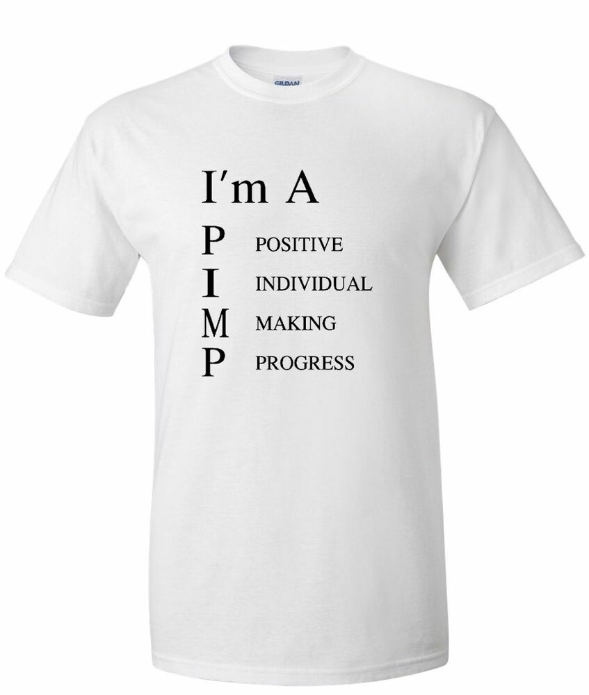 Details about I'M A PIMP FUNNY ADULT HUMOR T-SHIRT NOVELTY GRAPHIC TEE