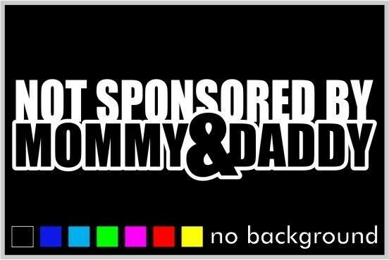 Not Sponsored By Mommy Amp Daddy Car Window Sticker Vinyl