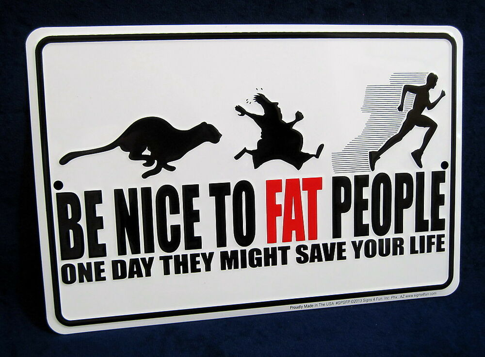 Woman Cave Signs For Garage : Be nice to fat people us made embossed metal tin sign