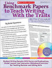 Using Benchmark Papers to Teach Writing With the Traits: Grades 3-5: Student Wri
