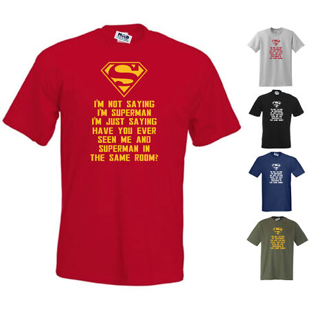 img-I'M NOT SAYING I'M SUPERMAN, BUT EVER SEEN US IN SAME ROOM? FUNNY T-SHIRT, S-5XL