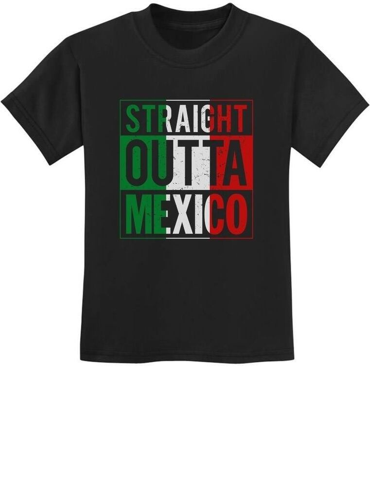 Straight outta mexico mexican flag youth kids t shirt for Straight from the go shirt