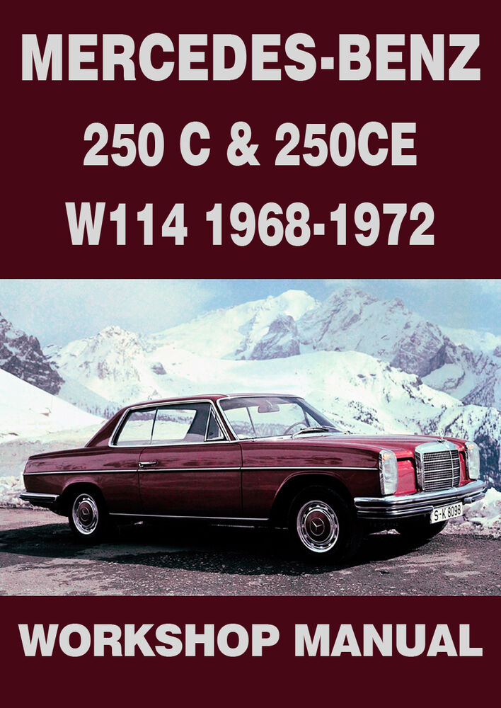 details about mercedes benz workshop manual: w114, 250c & 250ce 1968-1972