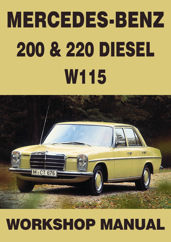 Mercedes benz workshop manual w115 200 220 diesel 1968 for Mercedes benz manuals