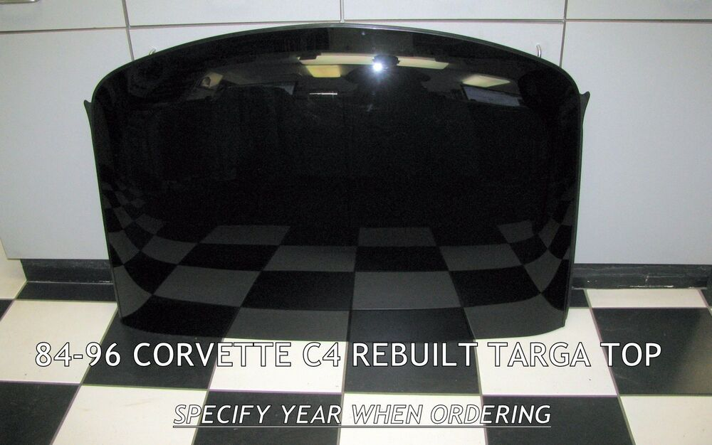 84 96 corvette c4 rebuilt targa roof panel ebay. Black Bedroom Furniture Sets. Home Design Ideas