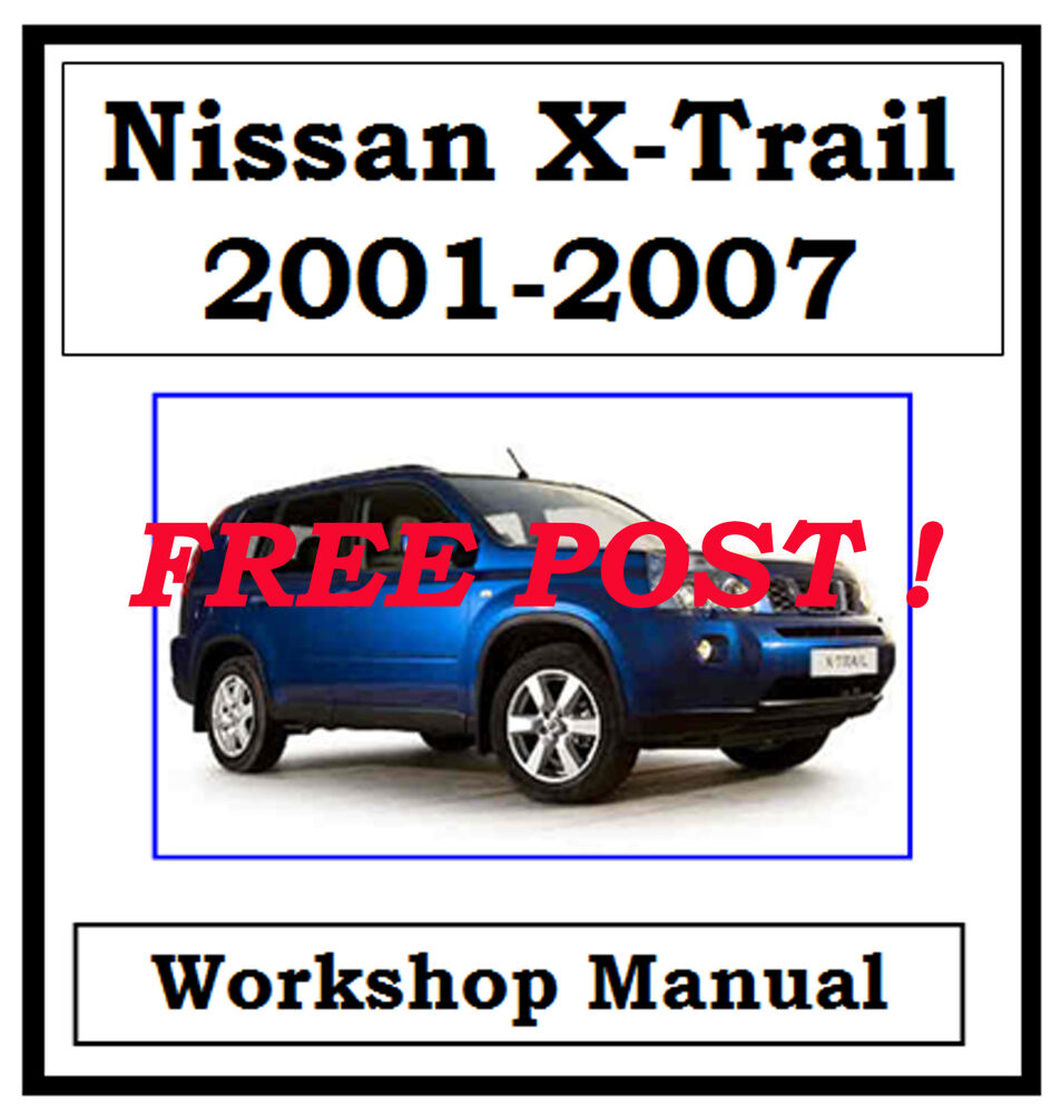 NISSAN X-TRAIL XTRAIL T30 2001-2007 FACTORY WORKSHOP MANUAL ON CD - THE  BEST !! | eBay