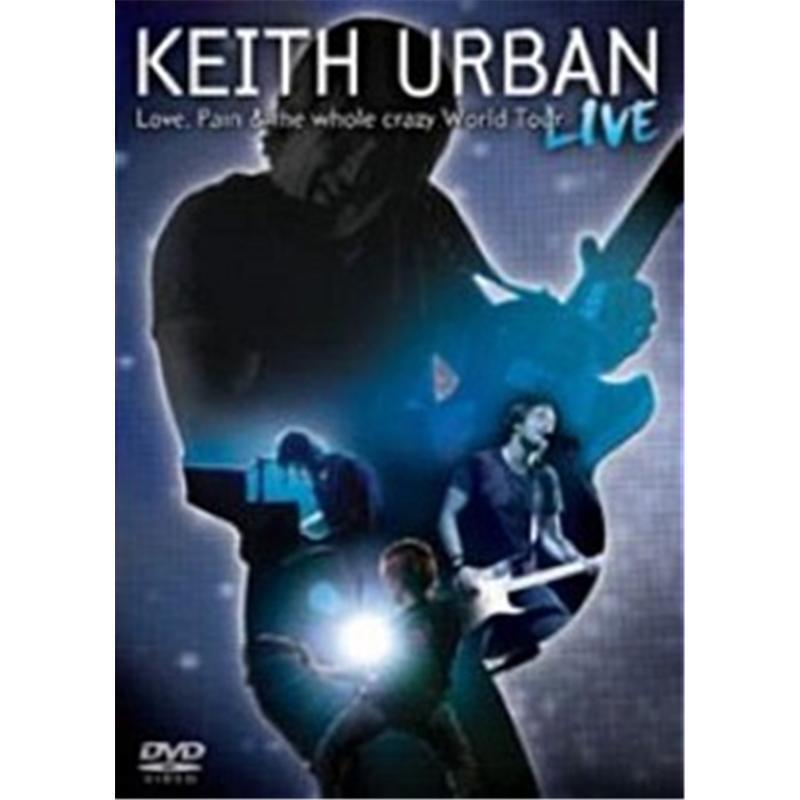 KEITH URBAN LOVE,PAIN & THE WHOLE CRAZY WORLD TOUR DVD ALL