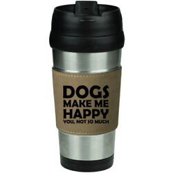 Leather & Stainless Steel Insulated Travel Mug Funny Dogs Make Me Happy