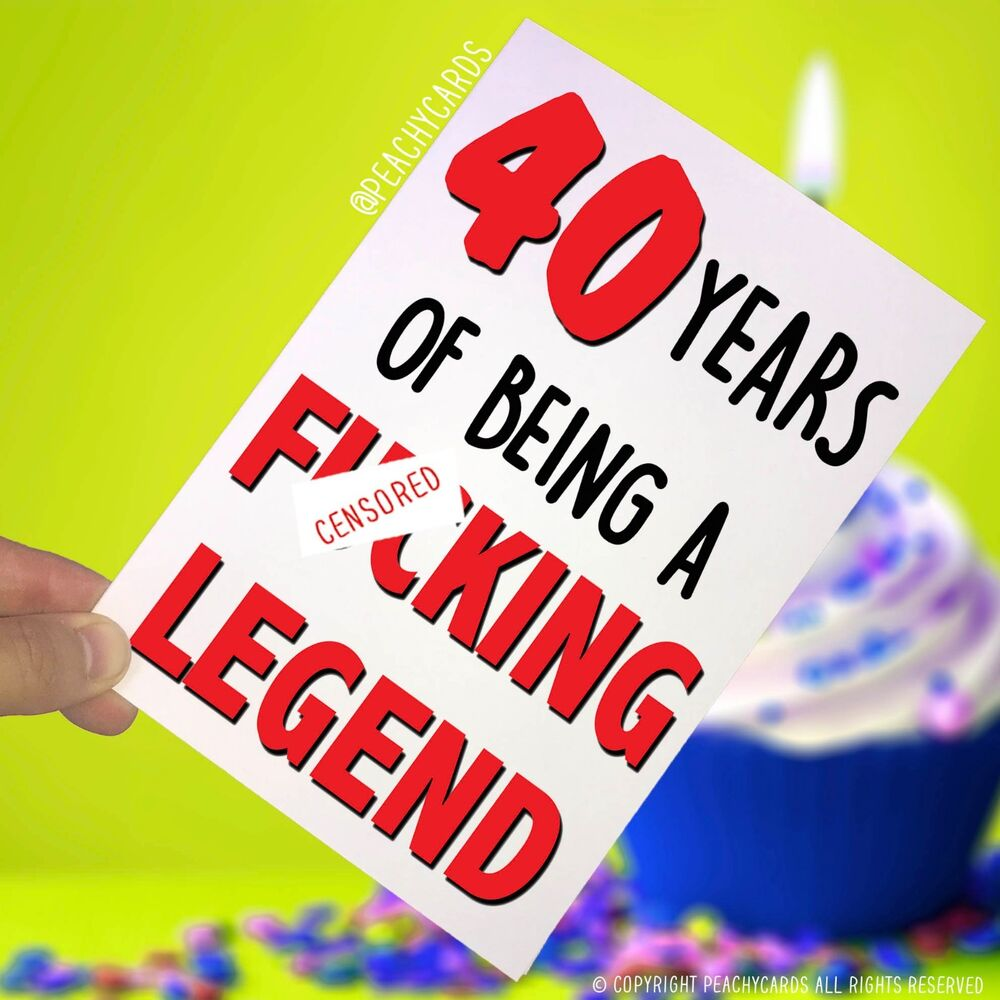 Details About Funny Adult 40th Birthday Card 40 Years Fcking Legend Brother Sister Joke PC248