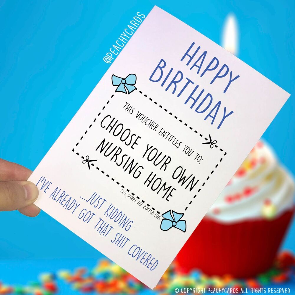Details About Funny Happy Birthday Card Uncle Boyfriend Dad Nursing Home Jokes Banter PC260
