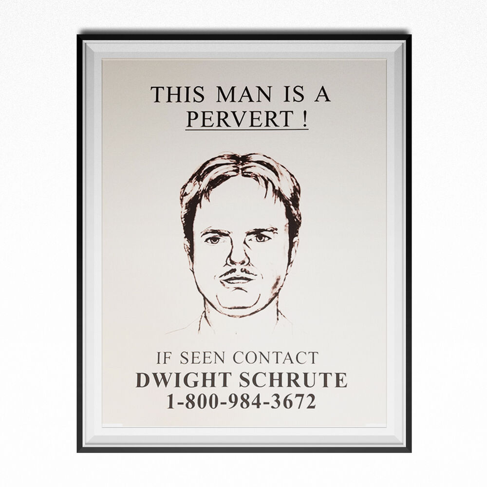 f3145e107 Details about This Man Is A Pervert If Seen Contact Dwight Schrute Poster  The Office TV Show