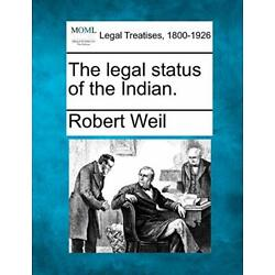 The legal status of the Indian. by Weil  New 9781240099559 Fast Free Shipping-,