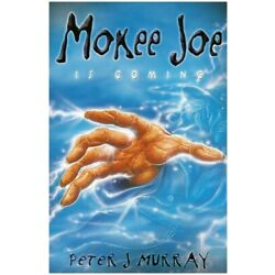 Mokee Joe is Coming by Murray  New 9780955341519 Fast Free Shipping..