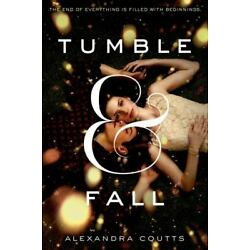 Tumble and Fall by Alexandra Coutts (2013, Hardcover) - NEW