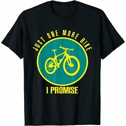 NEW LIMITED Just One More Bike I Promise T-shirt