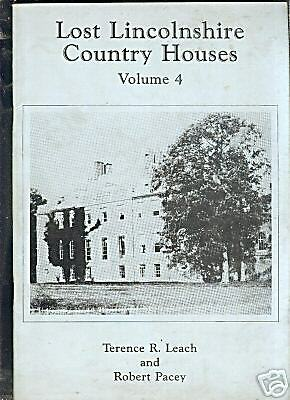 LOST LINCOLNSHIRE COUNTRY HOUSES VOLUME 5 ROBERT PACEY